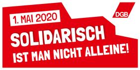 1.Mai-Motto Solidarisch ist man nicht alleine